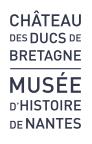Château des Ducs de Bretagne, Musée d'Histoire de Nantes